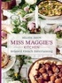 Héloïse Brion - Miss Maggie's Kitchen - Relaxed French Entertaining.