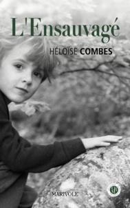 Héloïse Combes - L'Ensauvagé.