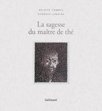 Héloïse Combes et Georges Lemoine - La sagesse du maître de thé.