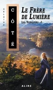 Héloïse Côté - Frère de Lumière (Le) - Les Voyageurs -1.
