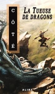 Héloïse Côté - La tueuse de dragons.