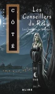 Héloïse Côté - Les Chroniques de l'Hudres Tome 1 : Les Conseillers du Roi.