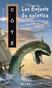 Héloïse Côté - Les Chroniques de l'Hudres Tome 2 : Les Enfants du solstice.