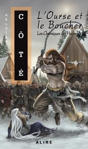 Héloïse Côté - Les Chroniques de l'Hudres Tome 3 : L'Ourse et le Boucher.