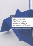 Héloïse Courty - Développer l'accueil en bibliothèque : un projet d'équipe.