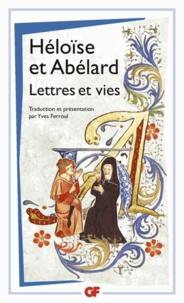Héloïse d'Argenteuil et Pierre Abélard - Lettres et vies.