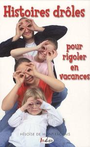 Héloïse De Mont-Rachais - Histoires drôles pour rigoler en vacances.