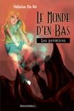 Héloïse de Ré - Le monde d'en bas Tome 1 : Les prémices.
