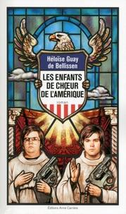 Héloïse Guay de Bellissen - Les enfants de choeur de l'Amérique.