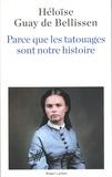 Héloïse Guay de Bellissen - Parce que les tatouages sont notre histoire.