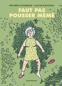 Héloïse Guerrier et David Sanchez - Faut pas pousser mémé.
