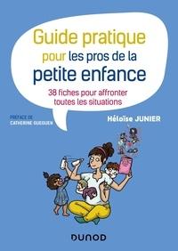 Héloïse Junier - Guide pratique pour les pros de la petite enfance.