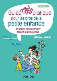 Héloïse Junier - Guide très pratique pour les pros de la petite enfance - 47 fiches pour affronter toutes les situations.