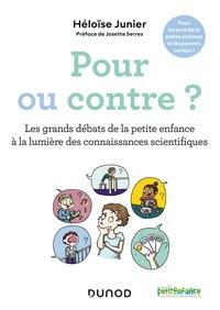 Héloïse Junier - Pour ou contre ? - Les grands débats de la petite enfance à la lumière des connaissances scientifiques.