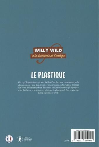 Willy Wild à la découverte de l'écologie  Le plastique