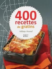 Héloïse Martel - 400 recettes de gratins.