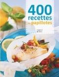 Héloïse Martel et Frédéric Berqué - 400 recettes de papillotes.