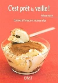 Héloïse Martel - C'est prêt la veille ! - Cuisinez à l'avance et recevez relax.