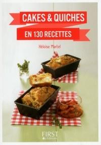 Héloïse Martel - Cakes et quiches en 130 recettes.