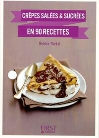 Héloïse Martel - Crêpes salées et sucrées en 90 recettes.