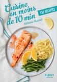 Héloïse Martel - Cuisine en moins de 10 min - 150 recettes.