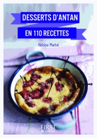 Héloïse Martel - Desserts d'antan en 110 recettes.