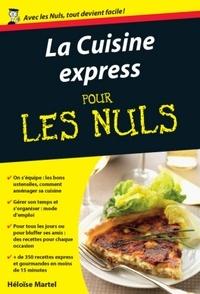 Héloïse Martel - La cuisine express pour les nuls.