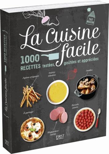 La Cuisine Facile 1000 Recettes Testees Goutees Et Appreciees