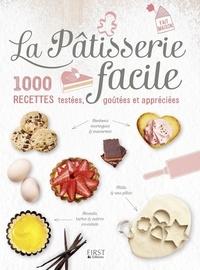 Héloïse Martel - La pâtisserie facile - 1000 recettes testées, goûtées et appréciées.