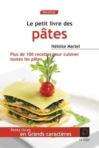 Le petit livre des pâtes - Héloïse Martel |