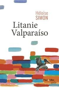 Héloïse Simon - Litanie Valparaiso.