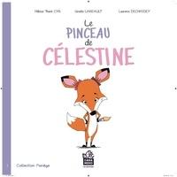 Héloïse-Thanh Cyr et Ginette Lareault - Le pinceau de Célestine - Faire confiance à ses parents.