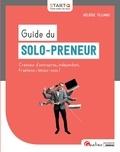 Héloïse Tillinac - Guide du solo-preneur - Créateur d'entreprise, indépendant, freelance. Lancez-vous !.