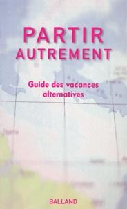 Partir autrement - Le guide des vacances alternatives.pdf