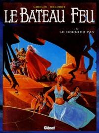 Héloret et  Gibelin - Le bateau feu Tome 4 : Le dernier pas.