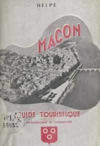 Helpé et  Combier - Mâcon - Guide archéologique, touristique, commercial.