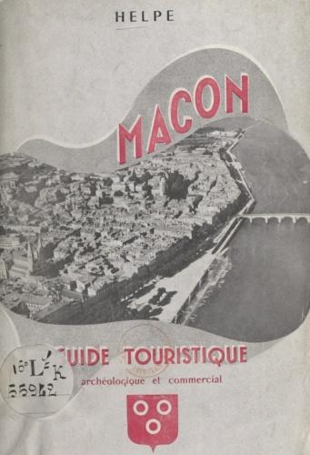 Mâcon. Guide archéologique, touristique, commercial