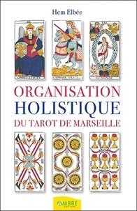 Hem Elbee - Organisation holistique du tarot de Marseille.