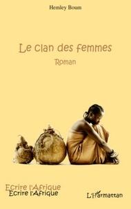 Hemley Boum - Le clan des femmes.