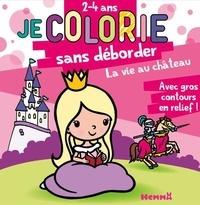 Hemma - Je colorie sans déborder La vie au château.