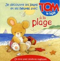 Hemma et Tony Hutchings - Je découvre les jours et les heures avec Tom le lapin à la plage.