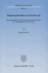 Hemmschwellen im Strafrecht - Eine übergreifende Untersuchung der Hemmschwellen bei Sexualdelikten und Totschlag.