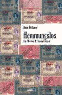 Hemmungslos - Ein Wiener Kriminalroman.