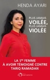 Henda Ayari - Plus jamais voilée, plus jamais violée.