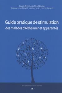 Hendi Lingiah - Guide pratique de stimulation des malades d'Alzheimer et apparentés.