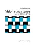 Hendrik Cramer - Vision et naissance suivi de Contes brefs.