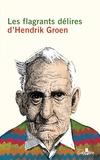 Hendrik Groen - Les flagrants délires d'Hendrik Groen.