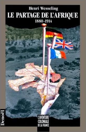 Hendrik Lodewijk Wesseling - Le partage de l'Afrique (1880-1914).