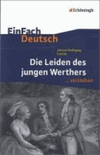 Hendrik Madsen - EinFach Deutsch ...verstehen. Johann Wolfgang von Goethe: Die Leiden des jungen Werthers.