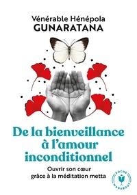 Hénépola Gunaratana - De la bienveillance à l'amour inconditionnel.